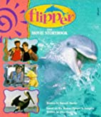 Flipper the Movie Storybook by Russell…