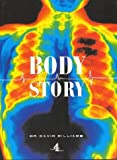 Williams, David: Body Story: Uncovering the Landscape of the Body's Interior