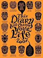This Diary Will Change Your Life 2007 by…