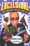 Mair, George: Excelsior: The Amazing Life of Stan Lee