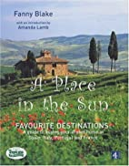 A Place in the Sun: Favourite Destinations…