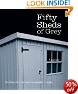 Fifty Sheds of Grey: Erotica for the not-too-modern male (Fifty Sheds 1)