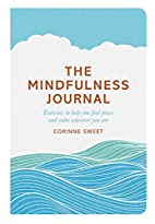 The Mindfulness Journal: Exercises to Help…