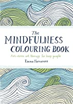 The Mindfulness Colouring Book: Anti-Stress…