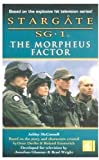 McConnell, Ashley: Stargate Sg-1: The Morpheus Factor (Stargate SG-1)