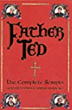 Linehan, Graham: Father Ted : The Complete Scripts