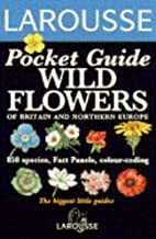 Wild Flowers (Larousse Field Guides) by D.A.…