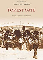 Forest Gate (Archive Photographs) (Archive…