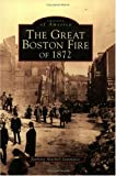 Sammarco, Anthony Mitchell: The Great Boston Fire of 1872