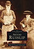 Newbery, Maria: Around Ruislip (Archive Photographs)