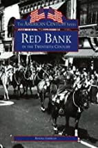 Red Bank In The Twentieth Century by Randall…