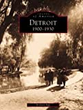 Bak, Richard: Detroit, 1900-1930
