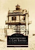 Lighthouses and Life Saving Along the…