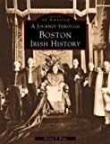 Ryan, Dennis P.: A Journey Through Boston: Irish History