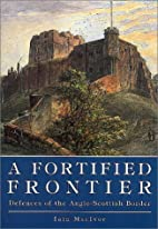 A Fortified Frontier: Defences of the…