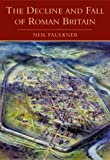Faulkner, Neil: The Decline &amp; Fall of Roman Britain