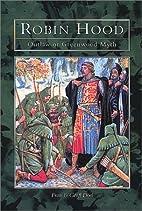 Robin Hood: Outlaw or Greenwood Myth by Fran…
