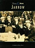 Perry, Paul: Jarrow, Then and Now (Archive Photographs: Images of England)