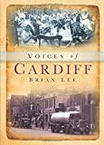 Lee, Brian: Cardiff Voices (Tempus Oral History)