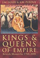 Kings and Queens of Empire: British Monarchs…