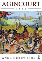Agincourt, 1415 by Anne Curry