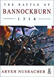Nusbacher, Aryeh: The Battle of Bannockburn 1314