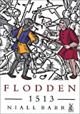 Niall Barr: Flodden 1513: The Scottish Invasion of Henry VIII's England
