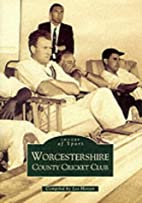 Worcestershire County Cricket Club by Les…