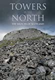 Armit, Ian: Towers in the North: The Brochs of Scotland
