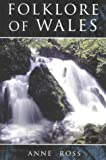 Ross, Anne: Folklore of Wales