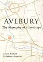 Avebury: The Biography of a Landscape by…