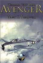 Grumman TBF/TBM Avenger by Terry Treadwell