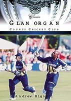 Glamorgan County Cricket Club Classics…