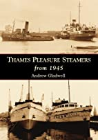 Thames Pleasure Steamers from 1945 by Andrew…