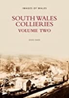 South Wales Collieries Volume Two (Revealing…