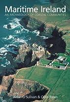 Maritime Ireland: Coastal Archaeology of an…