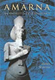Barbara Watterson: Amarna: Ancient Egypt's Age of Revolution