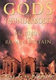 de la Bedoyere, Guy: Gods with Thunderbolts : Religion in Roman Britain