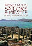 Rauh, Nicholas K.: Merchants, Sailors and Pirates in the Roman World
