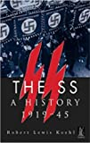 Koehl, Robert Lewis: The Ss: A History 1919-45