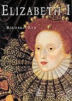 Elizabeth I: Fortune's Bastard? by Richard…