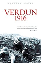 Verdun 1916 by Malcolm Brown