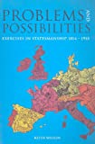 Wilson, Keith: Problems and Possibilities: Exercises in Statesmanship 1814-1918