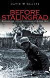 Glantz, David M.: Before Stalingrad: Barbarossa, Hitler's Invasion of Russia 1941