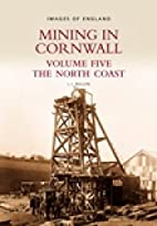 Mining in Cornwall Vol 5: The North Coast…