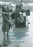 The Great Borders Flood of 1948 by Lawson…