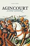 Curry, Anne: Agincourt : A New History