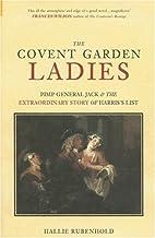 The Covent Garden Ladies: Pimp General Jack…