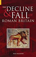 The Decline and Fall of Roman Britain by…