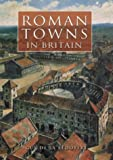 de la Bedoyere, Guy: Roman Towns in Britain